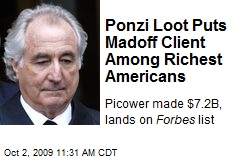 Ponzi Loot Puts Madoff Client Among Richest Americans