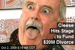 Cleese Hits Stage to Fund $20M Divorce