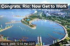 Congrats, Rio; Now Get to Work