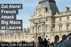 Zut Alors! French Attack Big Macs at Louvre