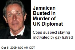 Jamaican Busted in Murder of UK Diplomat