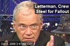 Letterman, Crew Steel for Fallout