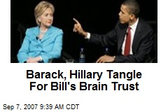 Barack, Hillary Tangle For Bill's Brain Trust