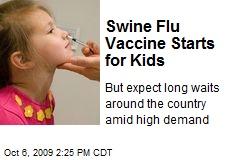 Swine Flu Vaccine Starts for Kids