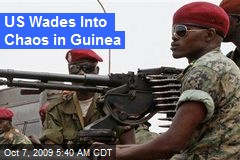 US Wades Into Chaos in Guinea