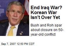 End Iraq War? Korean War Isn't Over Yet