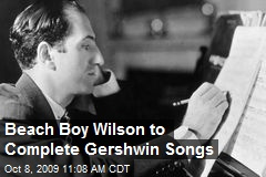 Beach Boy Wilson to Complete Gershwin Songs
