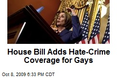 House Bill Adds Hate-Crime Coverage for Gays