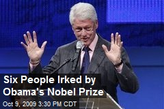 Six People Irked by Obama's Nobel Prize