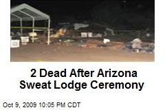 2 Dead After Arizona Sweat Lodge Ceremony