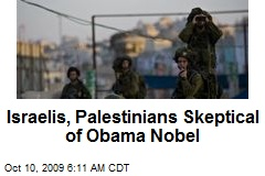 Israelis, Palestinians Skeptical of Obama Nobel