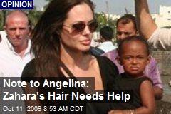 Note to Angelina: Zahara's Hair Needs Help