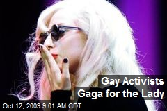 Gay Activists Gaga for the Lady