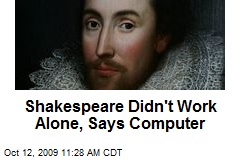 Shakespeare Didn't Work Alone, Says Computer