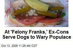 At 'Felony Franks,' Ex-Cons Serve Dogs to Wary Populace