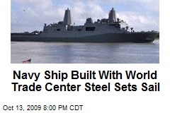 Navy Ship Built With World Trade Center Steel Sets Sail
