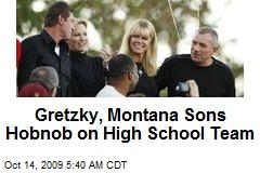 Gretzky, Montana Sons Hobnob on High School Team