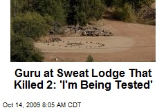 Guru at Sweat Lodge That Killed 2: 'I'm Being Tested'