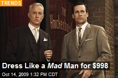 Dress Like a Mad Man for $998