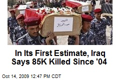 In Its First Estimate, Iraq Says 85K Killed Since '04
