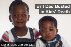 Brit Dad Busted in Kids' Death