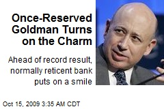 Once-Reserved Goldman Turns on the Charm