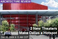 2 New Theaters Make Dallas a Hotspot