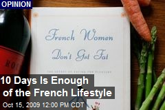 10 Days Is Enough of the French Lifestyle