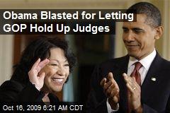 Obama Blasted for Letting GOP Hold Up Judges