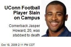 UConn Football Player Slain on Campus