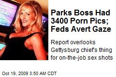 Parks Boss Had 3400 Porn Pics; Feds Avert Gaze