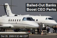 Bailed-Out Banks Boost CEO Perks