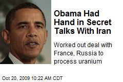 Obama Had Hand in Secret Talks With Iran