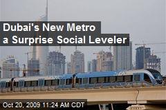 Dubai's New Metro a Surprise Social Leveler