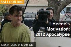 Heene's Motivation: 2012 Apocalypse