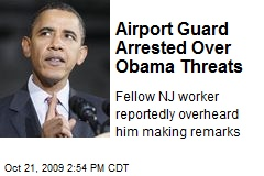 Airport Guard Arrested Over Obama Threats