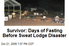 Survivor: Days of Fasting Before Sweat Lodge Disaster