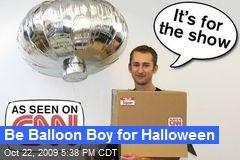 Be Balloon Boy for Halloween