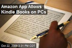 Amazon App Allows Kindle Books on PCs