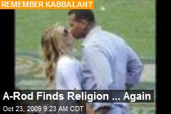 A-Rod Finds Religion ... Again