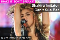 Shakira Imitator Can't Sue Bar