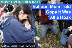 Balloon Mom Told Cops It Was All a Hoax