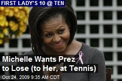 Michelle Wants Prez to Lose (to Her, at Tennis)
