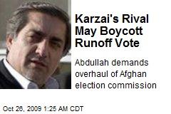 Karzai's Rival May Boycott Runoff Vote