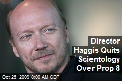Director Haggis Quits Scientology Over Prop 8