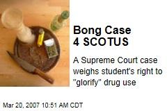 Bong Case 4 SCOTUS