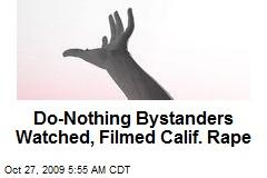 Do-Nothing Bystanders Watched, Filmed Calif. Rape
