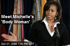 Meet Michelle's 'Body Woman'