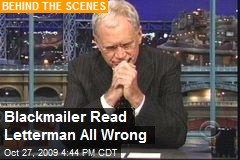 Blackmailer Read Letterman All Wrong