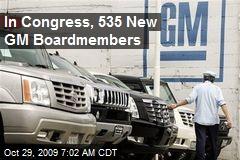 In Congress, 535 New GM Boardmembers